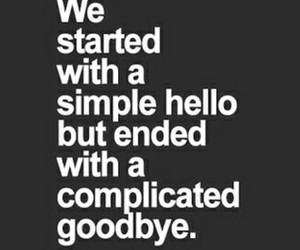 goodbye, quotes, and hello image