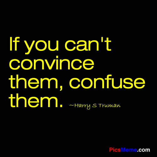 If You Cant Convince Them Confuse Them Picsmeme Provoke
