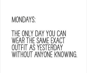 monday, outfit, and quotes image