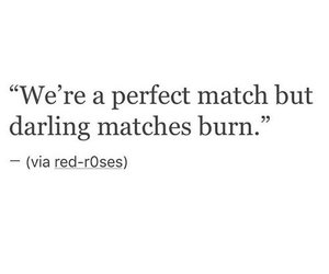 quotes, burn, and match image