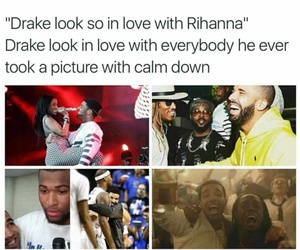 Drake, funny, and rihanna image