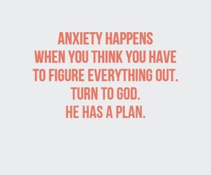 anxiety, god, and plan image