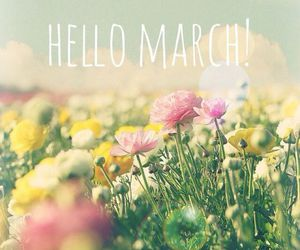 flowers, march, and hello image
