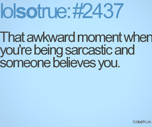 sarcastic, awkward, and quote image