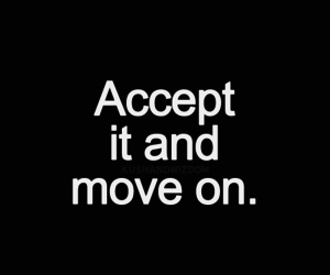 quotes, accept, and move on image
