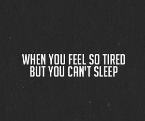 sleep, tired, and quote image
