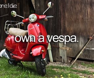 Vespa, before i die, and wish image