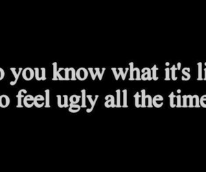 ugly, sad, and quotes image