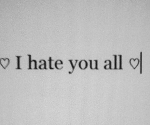 hate, all, and quote image