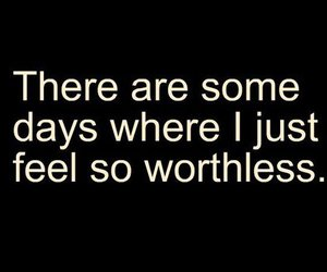 worthless, text, and quote image