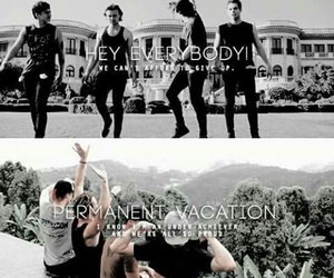 permanent vacation, hey everybody, and 5sos image