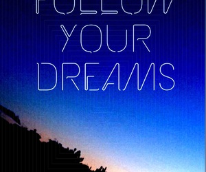 dreams, follow, and inspirational image