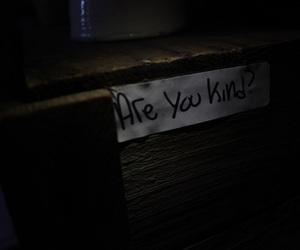 dark, dim, and kind image