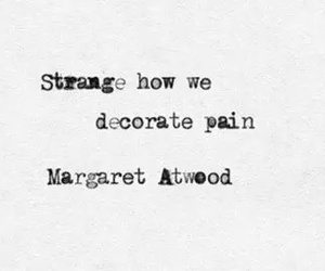 quotes, pain, and strange image