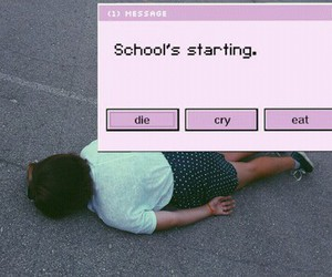 school, die, and cry image