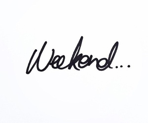 i love weekend, love, and ❤ image