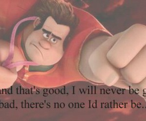 bad, quote, and wreck-it ralph image