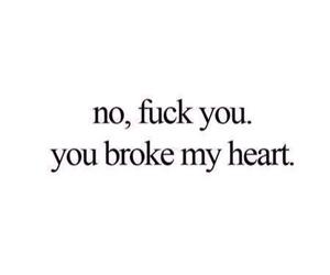breakup, broken heart, and fuck you image
