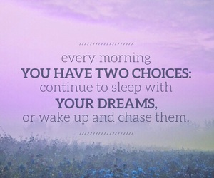 choices, dreamer, and dreams image