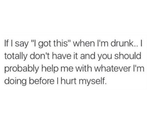 drunk, quote, and lmaoo image