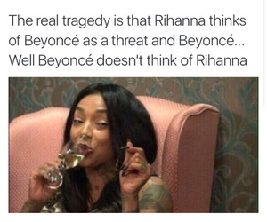 funny, rihanna, and queen bey image