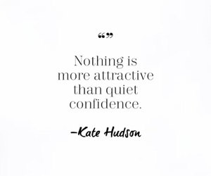 quote, confidence, and kate hudson image