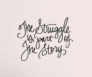 quotes, struggle, and story image