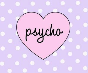 Psycho, pink, and heart image