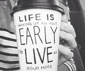 life, quotes, and coffee image