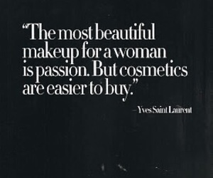 quote, cosmetics, and passion image
