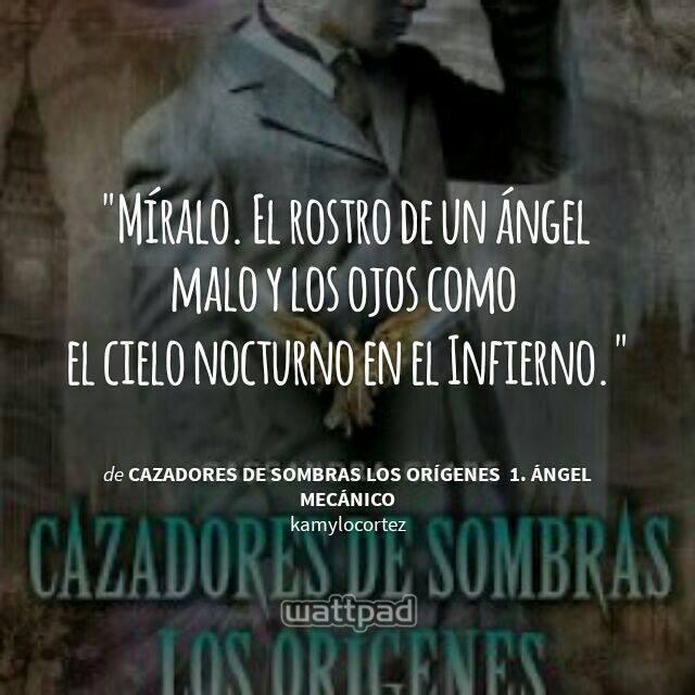 Cazadores De Sombras Los Orígenes ángel Mecánico