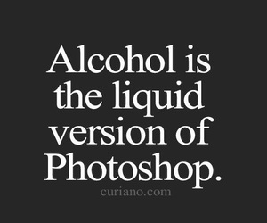 alcohol, photoshop, and quotes image