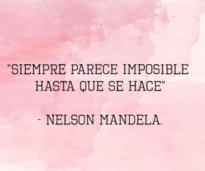 frases, nelson mandela, and lo imposible posible image