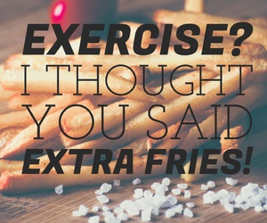 fries, quote, and exercise image