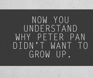 peter pan, quote, and grow up image