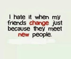friends, change, and hate image