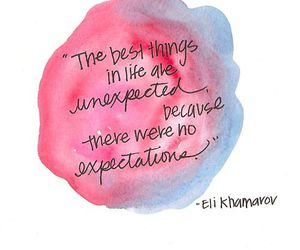 quote, life, and unexpected image