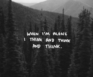 alone, think, and quotes image