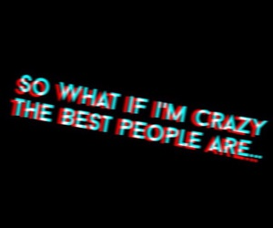 crazy, quote, and melanie martinez image