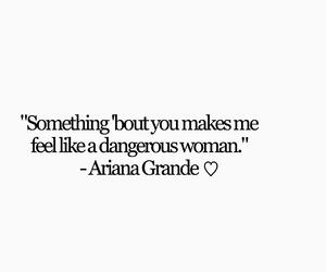 ariana grande, quotes, and dangerous woman image