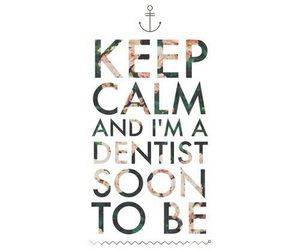 dentist, future, and keep calm image