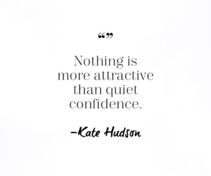 quotes, confidence, and kate hudson image