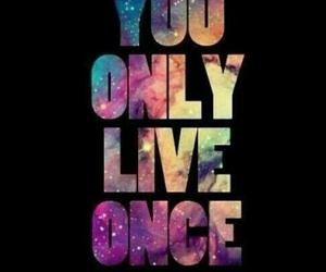 live, your life, and once image