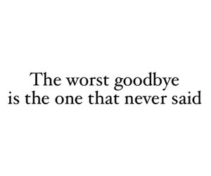 quote, goodbye, and sad image