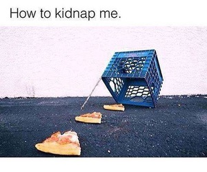 funny, food, and kidnap image