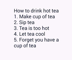 tea, funny, and Hot image