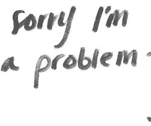 quotes, sorry, and problem image
