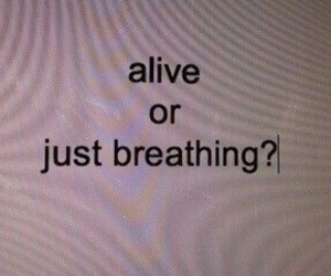 alive and breathing image
