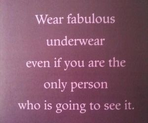 quotes, underwear, and fabulous image