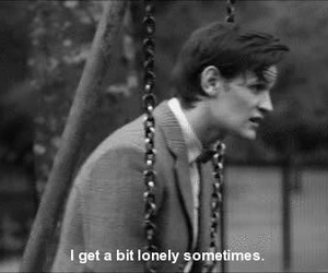 doctor who, lonely, and quote image